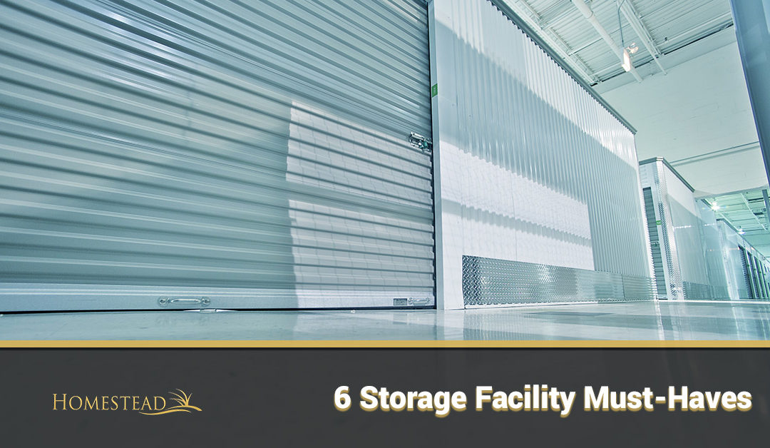6 Storage Facility Must-Haves