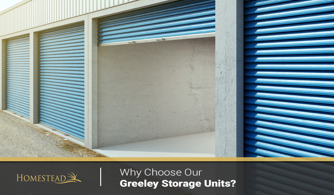 Why Choose Our Greeley Storage Units?
